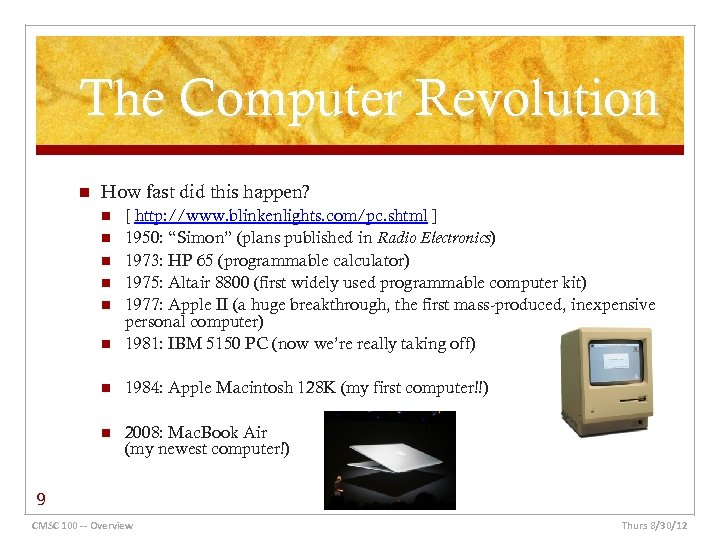 The Computer Revolution n How fast did this happen? n [ http: //www. blinkenlights.
