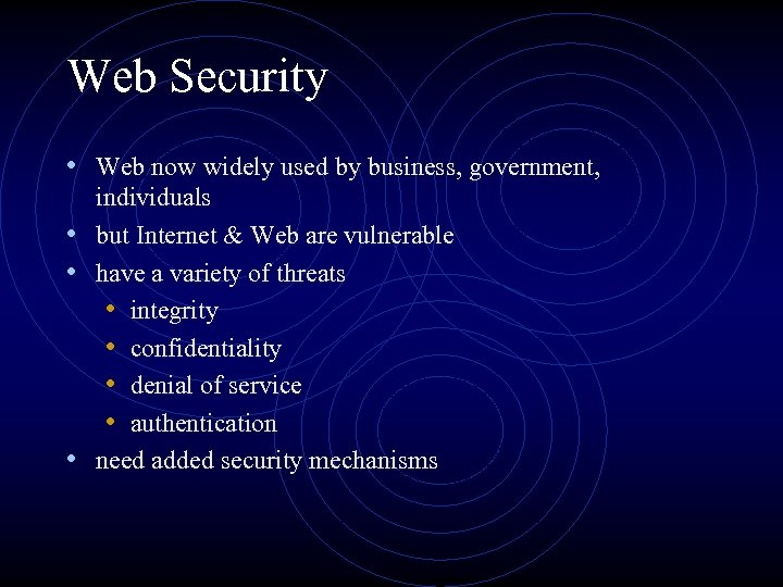 Web Security • Web now widely used by business, government, individuals • but Internet