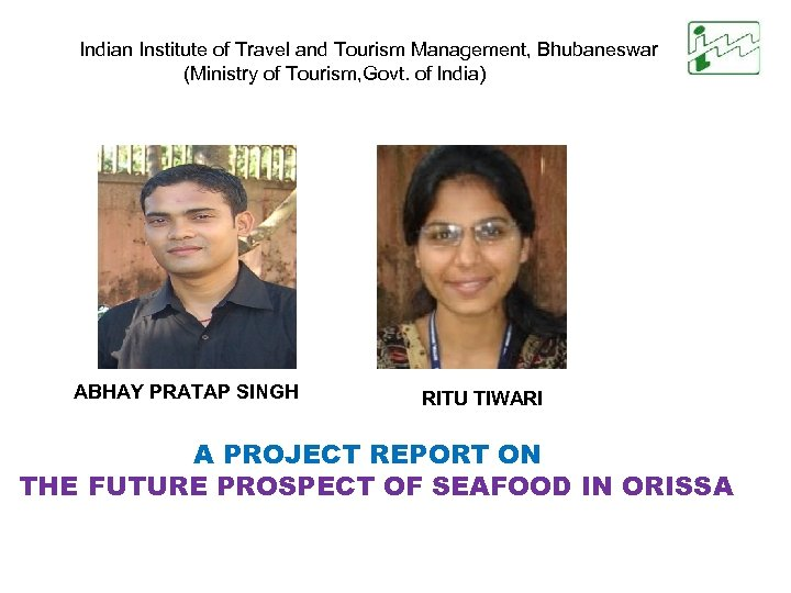 Indian Institute of Travel and Tourism Management, Bhubaneswar (Ministry of Tourism, Govt. of India)