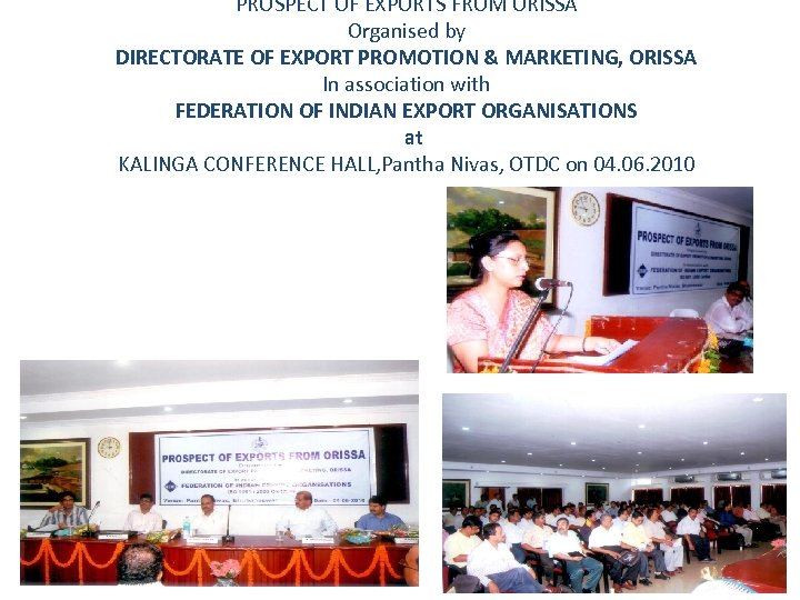 PROSPECT OF EXPORTS FROM ORISSA Organised by DIRECTORATE OF EXPORT PROMOTION & MARKETING, ORISSA