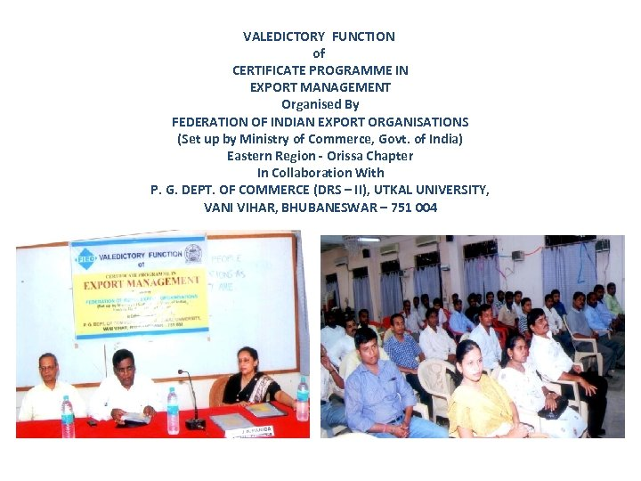 VALEDICTORY FUNCTION of CERTIFICATE PROGRAMME IN EXPORT MANAGEMENT Organised By FEDERATION OF INDIAN EXPORT