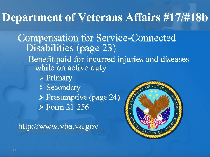Department of Veterans Affairs #17/#18 b Compensation for Service-Connected Disabilities (page 23) Benefit paid