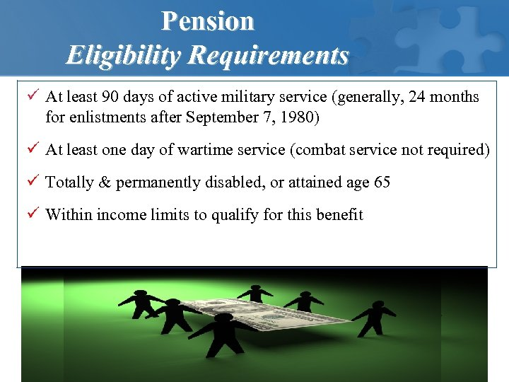 Pension Eligibility Requirements ü At least 90 days of active military service (generally, 24