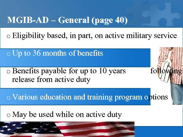 MGIB-AD – General (page 40) o Eligibility based, in part, on active military service