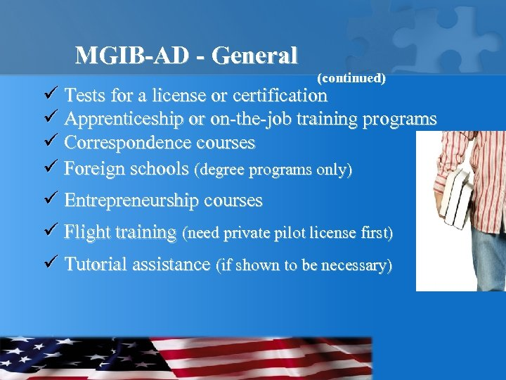 MGIB-AD - General (continued) ü Tests for a license or certification ü Apprenticeship or
