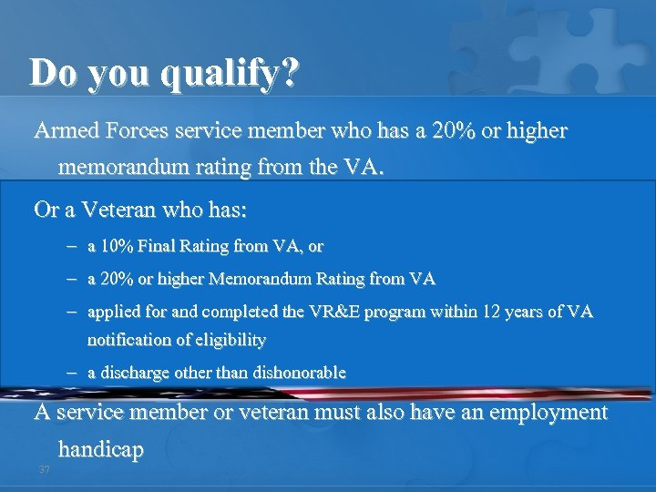 Do you qualify? Armed Forces service member who has a 20% or higher memorandum