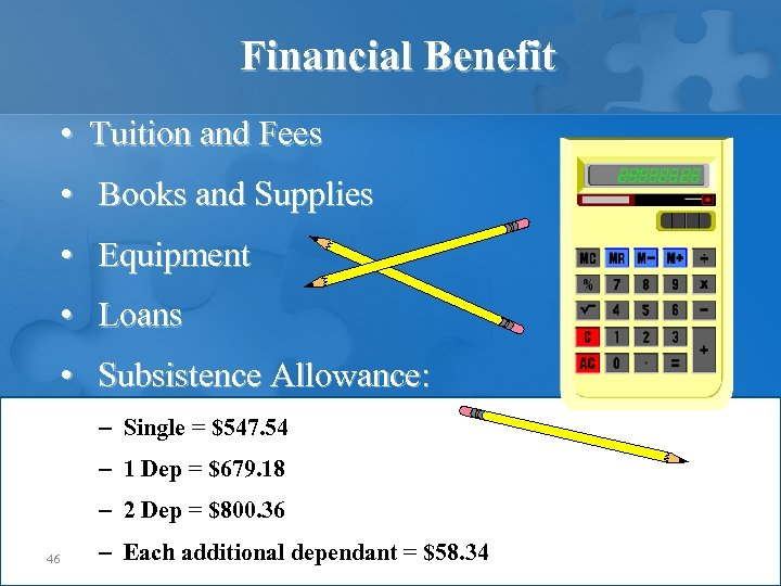 Financial Benefit • Tuition and Fees • Books and Supplies • Equipment • Loans