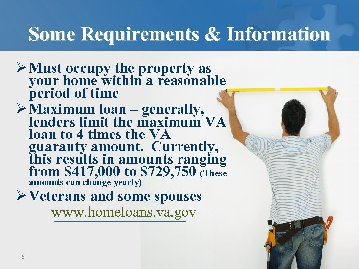 Some Requirements & Information Ø Must occupy the property as your home within a