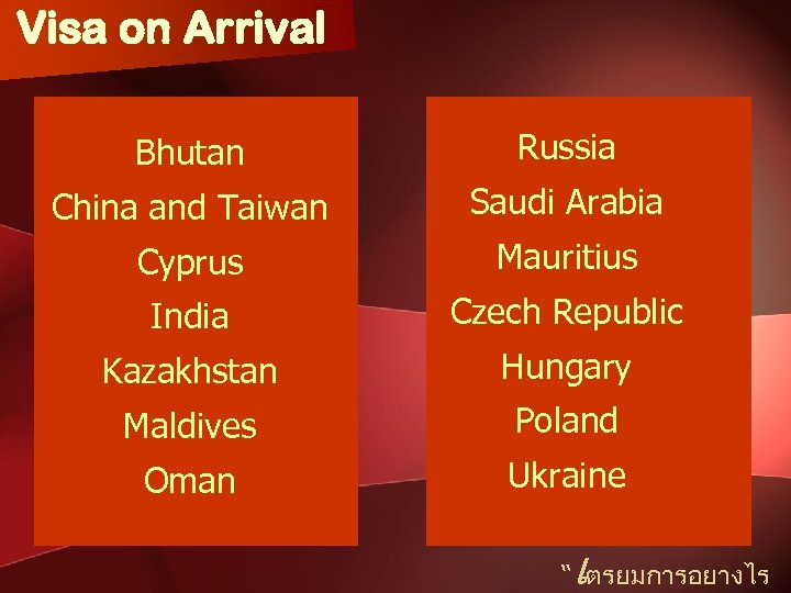 Visa on Arrival Bhutan Russia China and Taiwan Saudi Arabia Cyprus Mauritius India Czech