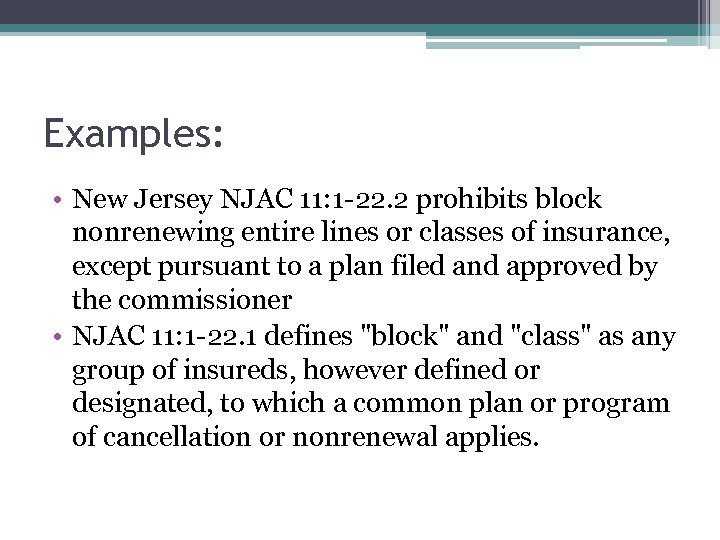 Examples: • New Jersey NJAC 11: 1 -22. 2 prohibits block nonrenewing entire lines