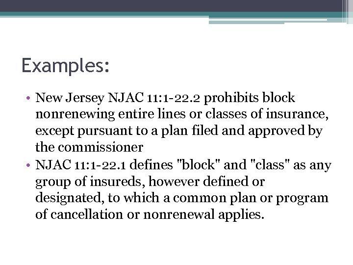 Examples: • New Jersey NJAC 11: 1 -22. 2 prohibits block nonrenewing entire lines