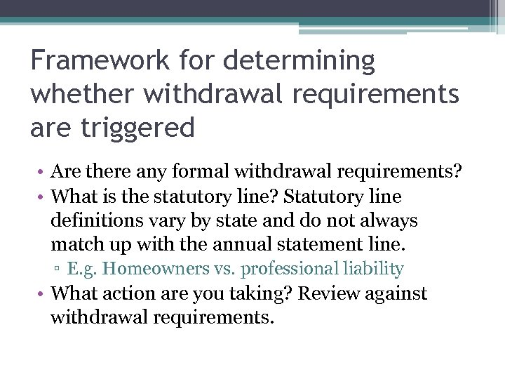 Framework for determining whether withdrawal requirements are triggered • Are there any formal withdrawal