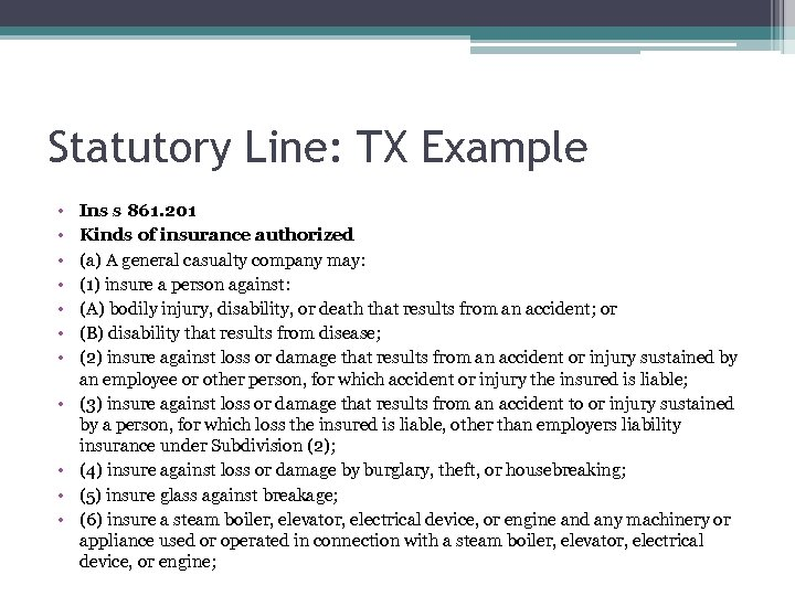 Statutory Line: TX Example • • • Ins s 861. 201 Kinds of insurance