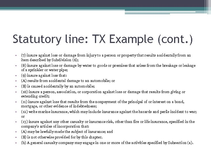 Statutory line: TX Example (cont. ) • • • (7) insure against loss or
