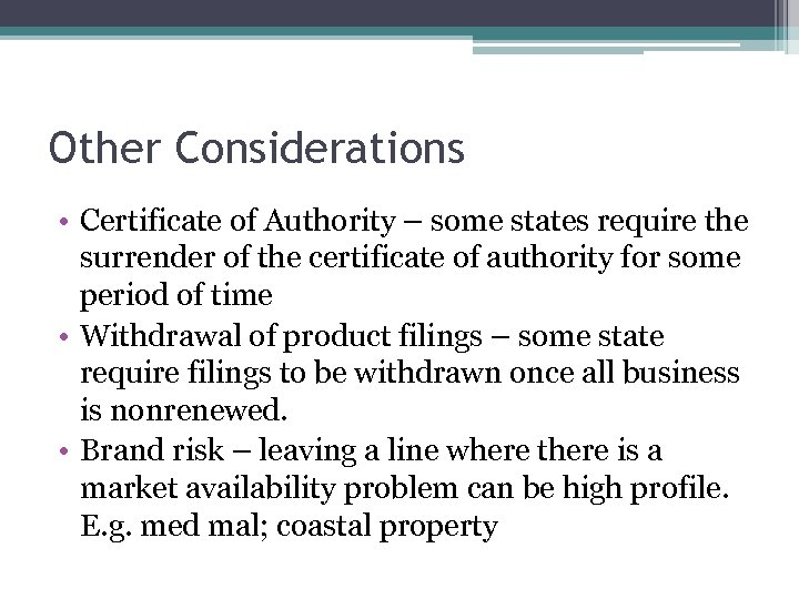 Other Considerations • Certificate of Authority – some states require the surrender of the