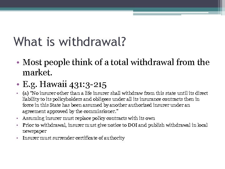 What is withdrawal? • Most people think of a total withdrawal from the market.