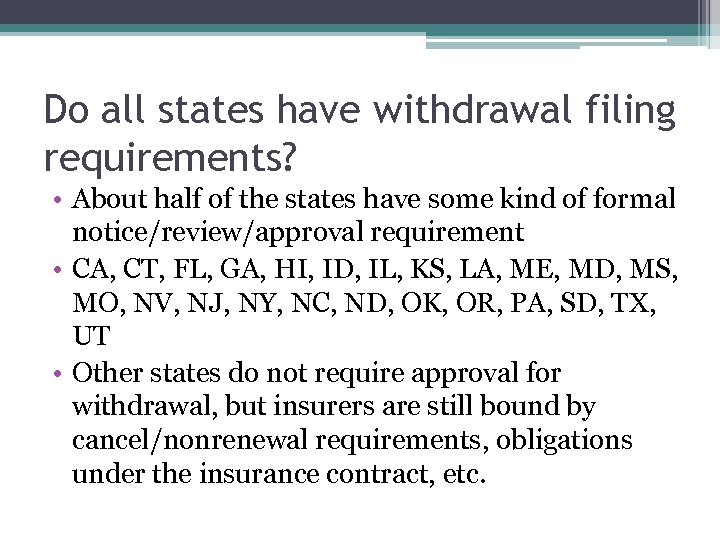 Do all states have withdrawal filing requirements? • About half of the states have
