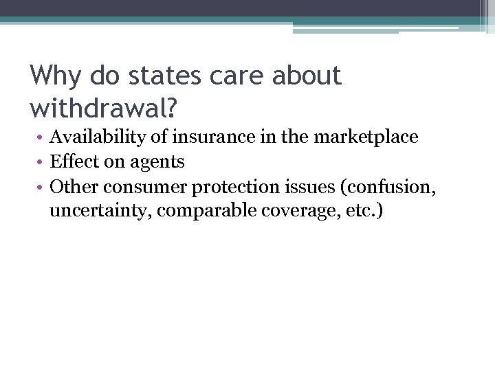 Why do states care about withdrawal? • Availability of insurance in the marketplace •