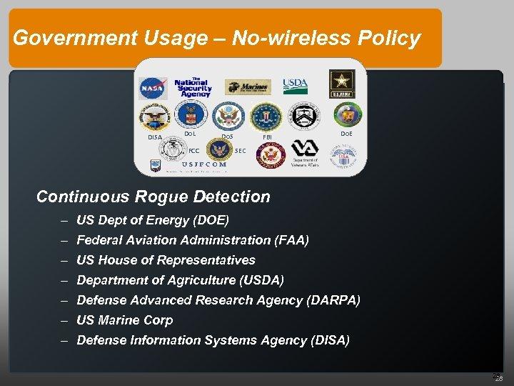 Government Usage – No-wireless Policy DISA Do. L Do. S FCC FBI Do. E