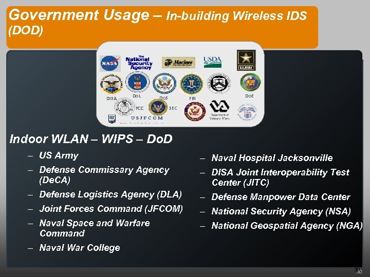 Government Usage – In-building Wireless IDS (DOD) DISA Do. L Do. S FCC FBI