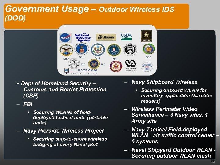 Government Usage – Outdoor Wireless IDS (DOD) DISA Do. L Do. S FCC FBI