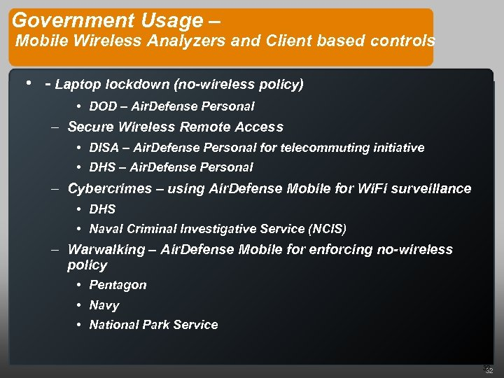 Government Usage – Mobile Wireless Analyzers and Client based controls • - Laptop lockdown