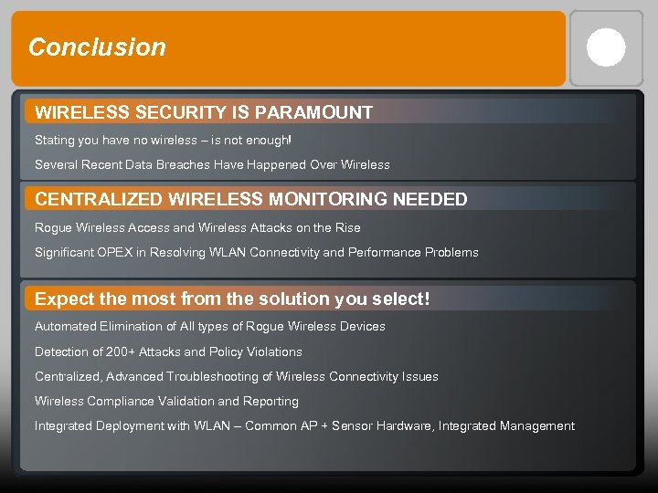 Conclusion WIRELESS SECURITY IS PARAMOUNT Stating you have no wireless – is not enough!