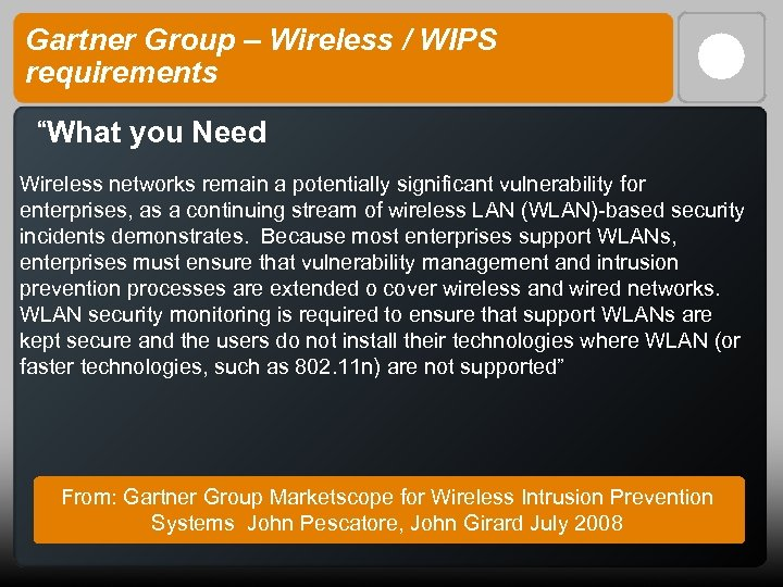 """Gartner Group – Wireless / WIPS requirements """"What you Need Wireless networks remain a"""