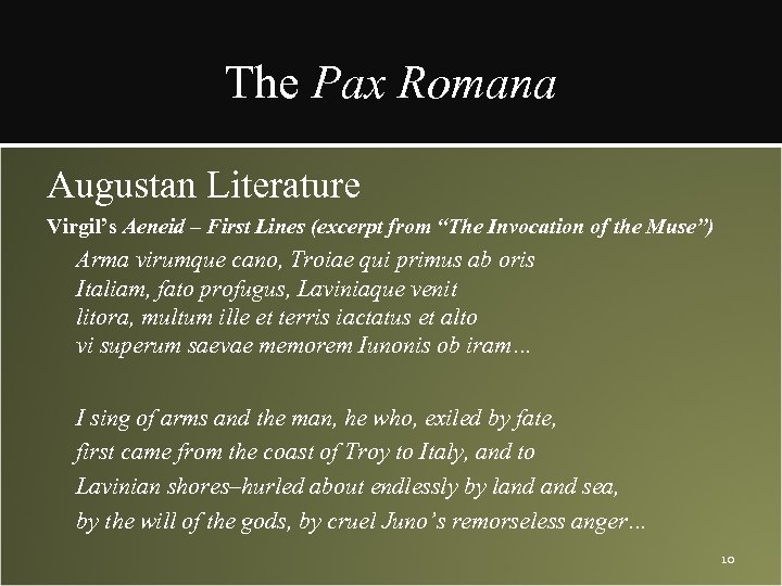 """The Pax Romana Augustan Literature Virgil's Aeneid – First Lines (excerpt from """"The Invocation"""