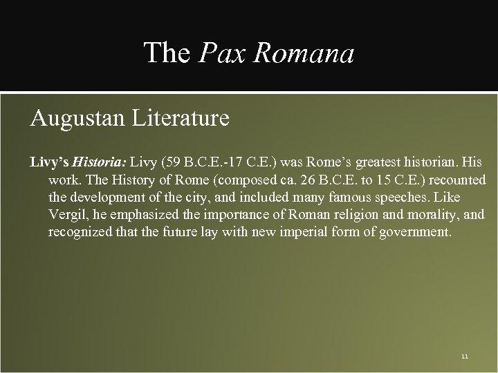 The Pax Romana Augustan Literature Livy's Historia: Livy (59 B. C. E. -17 C.