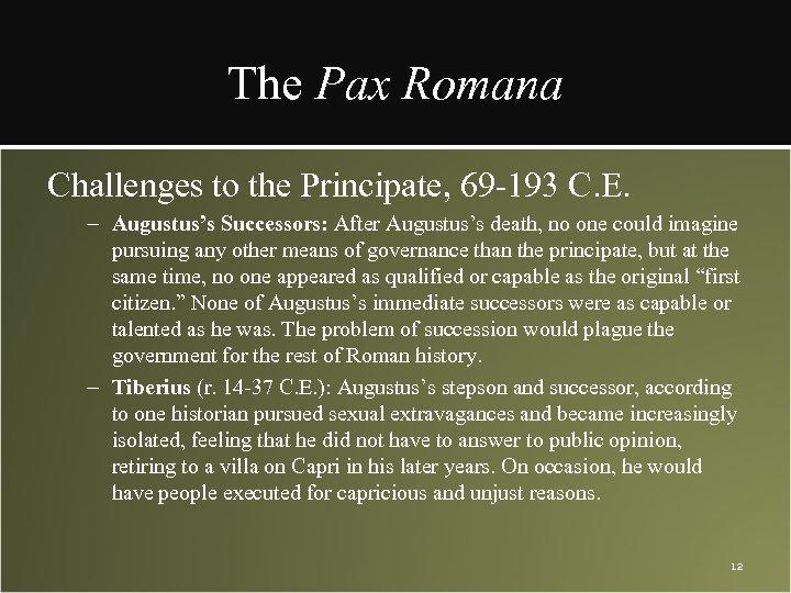 The Pax Romana Challenges to the Principate, 69 -193 C. E. – Augustus's Successors: