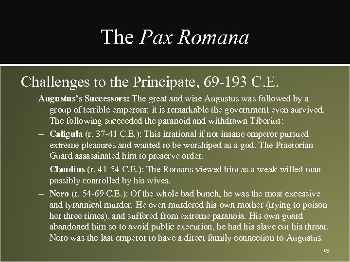 The Pax Romana Challenges to the Principate, 69 -193 C. E. Augustus's Successors: The