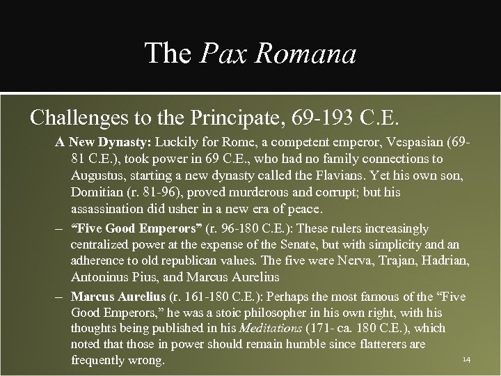 The Pax Romana Challenges to the Principate, 69 -193 C. E. A New Dynasty:
