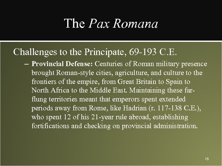 The Pax Romana Challenges to the Principate, 69 -193 C. E. – Provincial Defense: