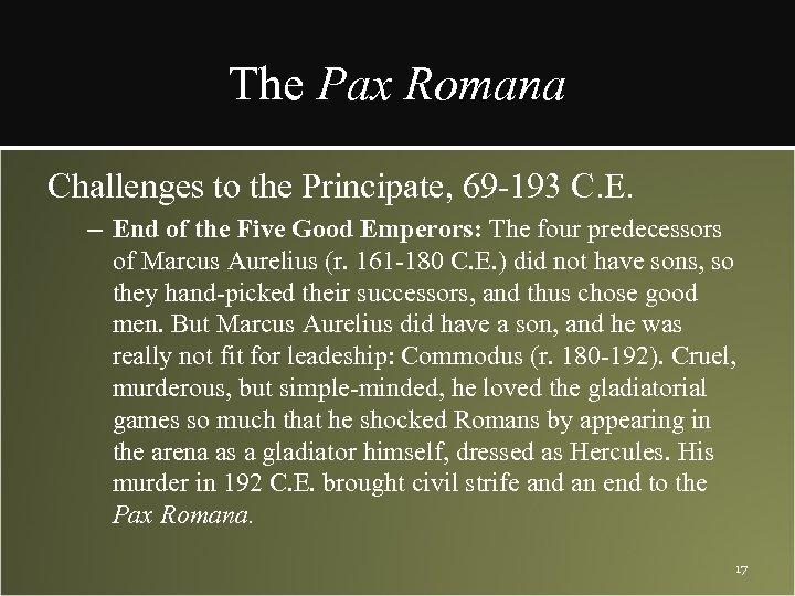 The Pax Romana Challenges to the Principate, 69 -193 C. E. – End of