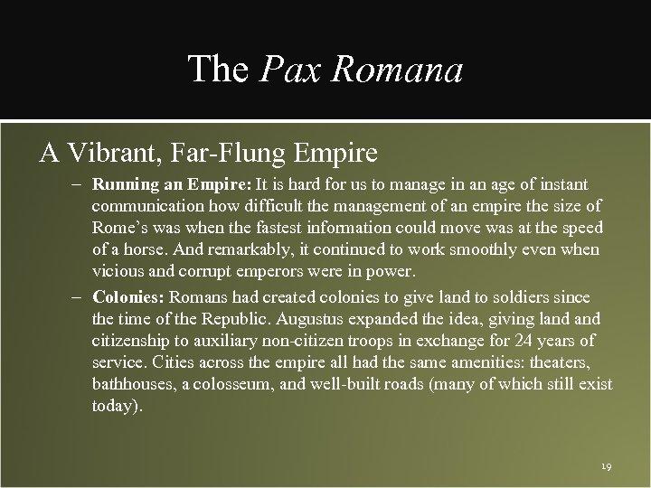 The Pax Romana A Vibrant, Far-Flung Empire – Running an Empire: It is hard