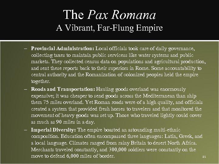 The Pax Romana A Vibrant, Far-Flung Empire – Provincial Administration: Local officials took care