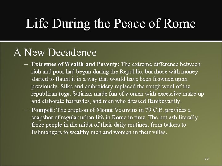 Life During the Peace of Rome A New Decadence – Extremes of Wealth and