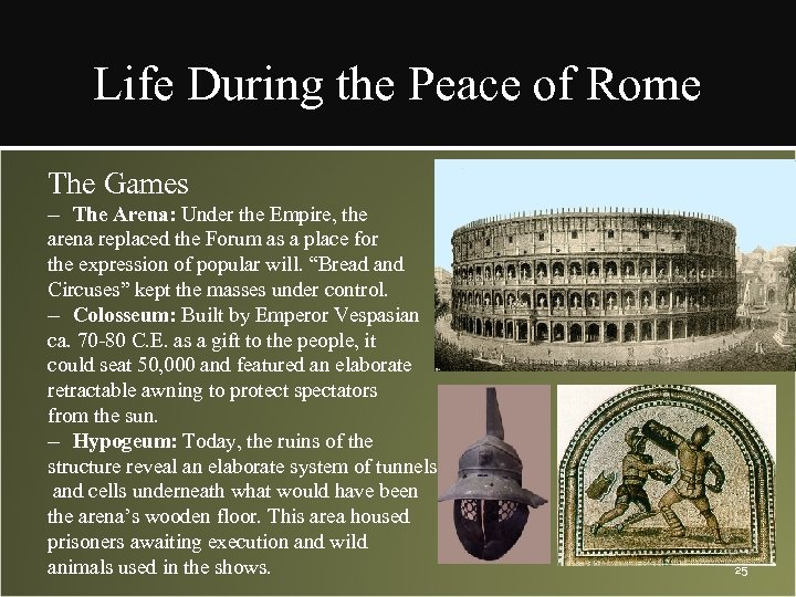 Life During the Peace of Rome The Games – The Arena: Under the Empire,