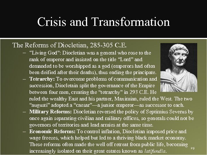 """Crisis and Transformation The Reforms of Diocletian, 285 -305 C. E. – """"Living God"""":"""