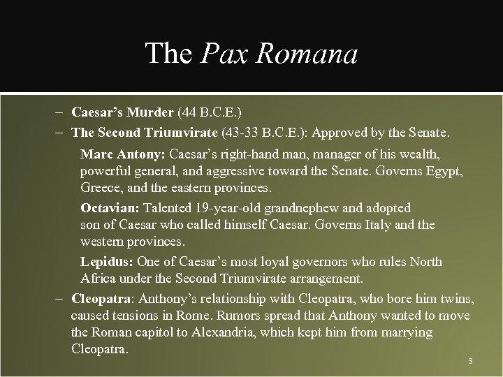 The Pax Romana – Caesar's Murder (44 B. C. E. ) – The Second