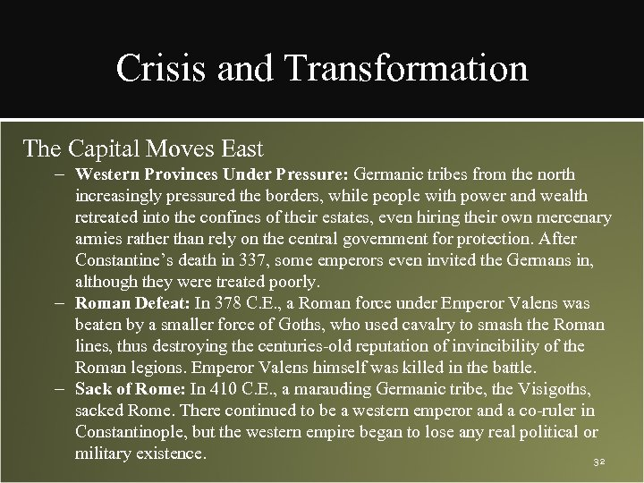 Crisis and Transformation The Capital Moves East – Western Provinces Under Pressure: Germanic tribes