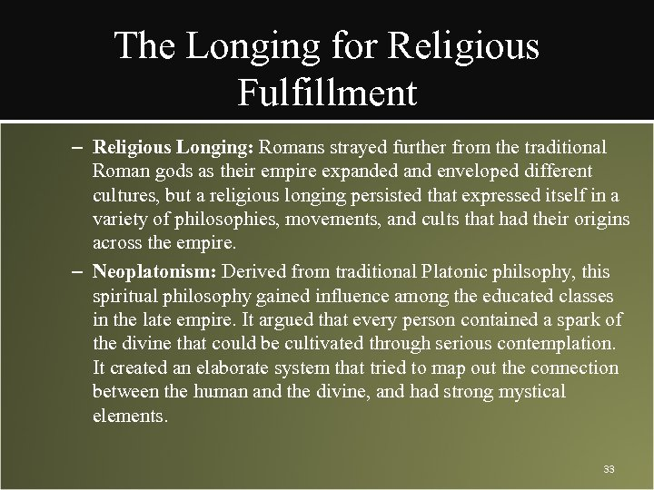 The Longing for Religious Fulfillment – Religious Longing: Romans strayed further from the traditional
