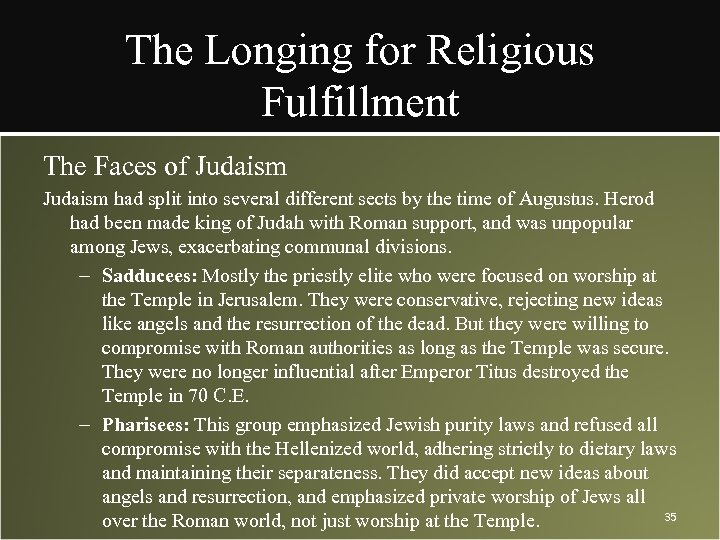 The Longing for Religious Fulfillment The Faces of Judaism had split into several different
