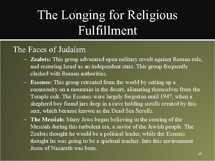 The Longing for Religious Fulfillment The Faces of Judaism – Zealots: This group advocated