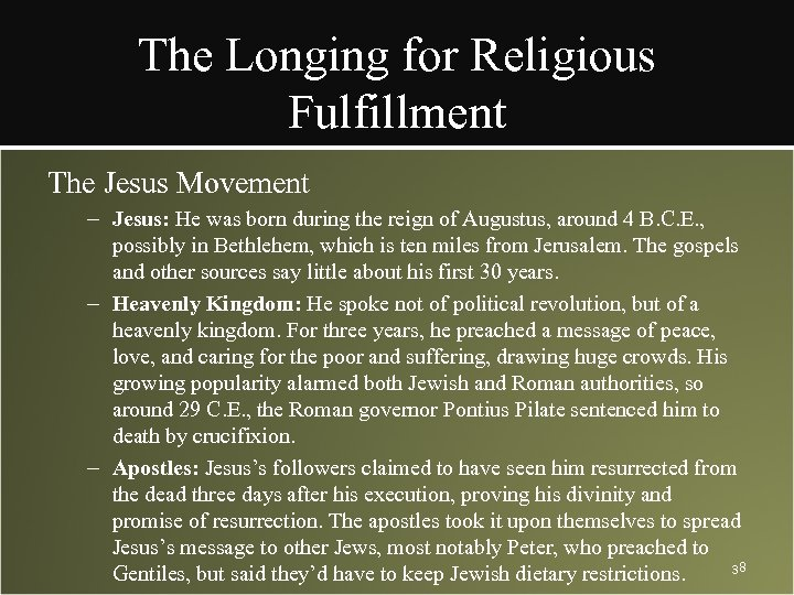 The Longing for Religious Fulfillment The Jesus Movement – Jesus: He was born during