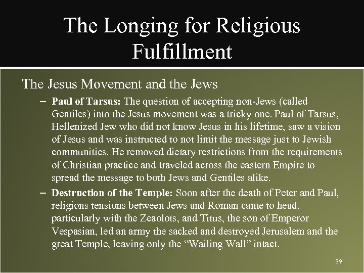 The Longing for Religious Fulfillment The Jesus Movement and the Jews – Paul of
