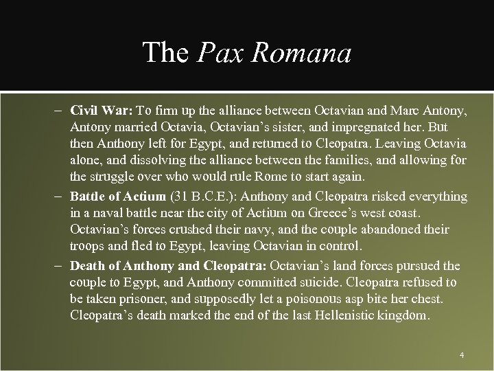 The Pax Romana – Civil War: To firm up the alliance between Octavian and