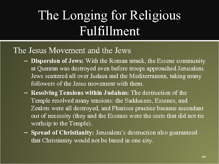 The Longing for Religious Fulfillment The Jesus Movement and the Jews – Dispersion of