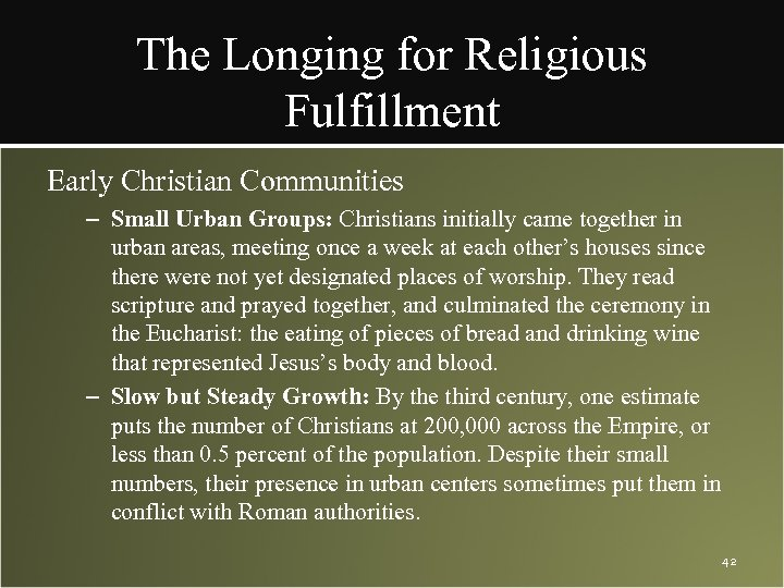 The Longing for Religious Fulfillment Early Christian Communities – Small Urban Groups: Christians initially